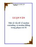 Luận văn: Một số vấn đề về modun extending và modun lifting trong phạm trù M
