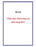 ĐỀ TÀI : Chiến lược Marketing của nhãn hàng KFC