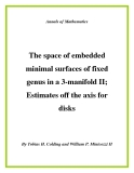 "Đề tài "" The space of embedded minimal surfaces of fixed genus in a 3-manifold II; Estimates off the axis for disks """