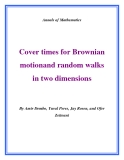 "Đề tài "" Cover times for Brownian motionand random walks in two dimensions """