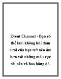 Event Channel - Bạn có thể làm không khí đám cưới của bạn trở nên ấm hơn