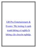 GĐ Pro Entertainment & Events: Thị trường ít cạnh tranh không có nghĩa là không cần chuyên nghiệp