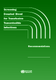 Screening Donated Blood For Transfusion-transmissible Infections -  Recommendations