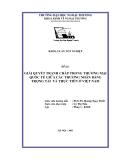 Luận văn: Giải quyết tranh chấp trong thương mại quốc tế giữa các thương nhân bằng trọng tài và thực tiễn ở Việt Nam