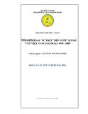 """Luận văn """" TÌNH HÌNH ĐẦU TƯ TRỰC TIẾP NƯỚC NGOÀI VÀO VIỆT NAM GIAI ĐOẠN 1996 - 2005 """""""