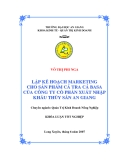 Luận văn: Lập kế hoạch marketing cho sản phẩm cá tra cá basa của công ty cổ phần xuất nhập khẩu thủy sản An Giang
