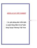 """Luận văn """" Các giải pháp phát triển dịch vụ ngân hàng điện tử tại Ngân hàng Ngoại Thương Việt Nam """""""