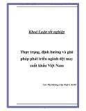 """Luận văn """"Thực trạng, định hướng và giải pháp phát triển ngành dệt may xuất khẩu Việt Nam"""""""