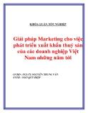 """Luận văn """" Giải pháp Marketing cho việc phát triển xuất khẩu thuỷ sản của các doanh nghiệp Việt Nam những năm tới """""""