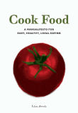 Cook Food a manualfesto for easy, healthy, local eating
