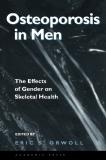 Osteoporosis in Men: The Effects of Gender on Skeletal Health