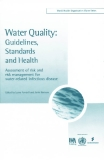 Water Quality Guidelines, Standards and Health: Assessment of risk and risk management for water-related infectious disease