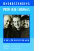 UNDERSTA N D I N G PROSTATE CHANGES: A HEALTH GUIDE FOR MEN