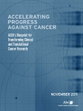 ACCELERATING  PROGRESS  AGAINST CANCER: ASCO's Blueprint for  Transforming Clinical   and Translational   Cancer Research