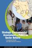 Strategic Environmental Assessment In Policy And Sector Reform Conceptual Model And Operational Guidance