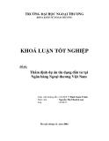 Luận văn:Thẩm định dự án tín dụng đầu tư tại Ngân hàng Ngoại thương Việt Nam
