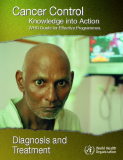 Cancer Control Knowledge into Action WHO Guide for Effective Programmes