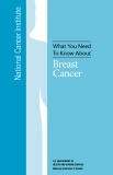 What You Need  To Know About™  - Breast  Cancer