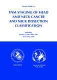 Pocket Guide To TNM STAGING OF HEAD AND NECK CANCER AND NECK DISSECTION CLASSIFICATION