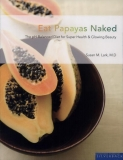 Eat Papayas Naked  - The PH-Balanced Diet For Super Health & Glowing Beauty