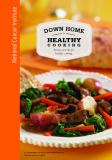 Down Home Healthy Cooking  -  Recipes And Tips For Healthy Cooking (rev. Ed. )