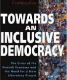Towards an Inclusive Democracy -  The Crisis of the Growth Economy and the Need for a New Liberatory Project