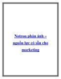 Notron phản ánh – nguồn lực có sẵn cho marketing.Notron phản ánh được xác