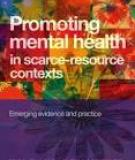 Promoting mental health in scarce-resource contexts Emerging evidence and practice