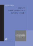 Mental Health Policy and Service Guidance Package: QUALITY IMPROVEMENT FOR MENTAL HEALTH