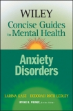 The Wiley Concise Guides to Mental Health Anxiety Disorders
