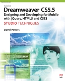 Dreamweaver® CS5.5 Designing and Developing for Mobile with jQuery, HTML5 and CSS3