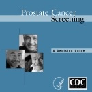 Prostate Cancer   Screening: A Decision Guide