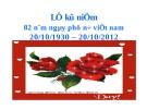 BÀI THUYẾT TRÌNH LỄ KỶ NIỆM 82 NĂM NGÀY PHỤ NỮ VIỆT NAM 20/10/1930 - 20/10/2012