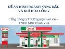 ĐỀ ÁN KINH DOANH XĂNG DẦU VÀ KHÍ HÓA LỎNG Tổng Công ty Thương mại Sài Gòn – TNHH Một Thành Viên