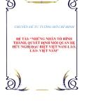 """ĐỀ TÀI: """"NHỮNG NHÂN TỐ HÌNH THÀNH, QUYẾT ĐỊNH MỐI QUAN HỆ HỮU NGHỊ ĐẶC BIỆT VIỆT NAM-LÀO, LÀO- VIỆT NAM"""""""