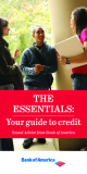 THE ESSENTIALS: Your guide to credit Sound Advice from Bank of America