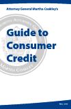 Attorney General Martha Coakley's - Guide to Consumer Credit