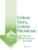 Lower Taxes, Lower Premiums - The New Health Insurance Tax Credit