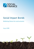 Social Impact Bonds - Rethinking finance for social outcomes