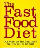 The Fast Food Diet Lose Weight and Feel Great Even If You're Too Busy to Eat Right
