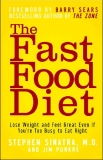 Book: The Fast Food Diet Lose Weight and Feel Great Even If You're Too Busy to Eat Right