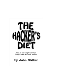 Book: The Hacker's Diet How to lose weight and hair through stress and poor nutrition