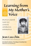 Learning from My Mother's Voice Family Legend and the Chinese American Experience
