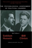 THE PSYCHOLOGICAL ASSESSMENT OF POLITICAL LEADERS With Profiles of SADDAM HUSSEIN AND BILL CLINTON