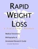 RAPID WEIGHT LOSS A MEDICAL DICTIONARY, BIBLIOGRAPHY, AND ANNOTATED RESEARCH GUIDE TO INTERNET REFERENCES