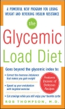 Glycemic Load Diet: A POWERFUL NEW PROGRAM FOR LOSING WEIGHT AND REVERSING INSULIN RESISTANCE