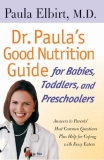 Dr. Paula's Good Nutrition Guide