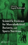 Scientif ic Evidence for Musculoskeletal, Bariatric, and Sports Nutrition