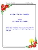 Luận văn tốt nghiệp: Một số giải pháp nâng cao chất lượng thẩm định dự án đầu tư tại Sở giao dịch I - Ngân hàng Công thương Việt Nam
