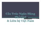 Cấu trúc ngân hàng thế giới và liên hệ Việt Nam